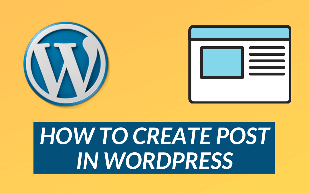 How to Create a Post in WordPress?