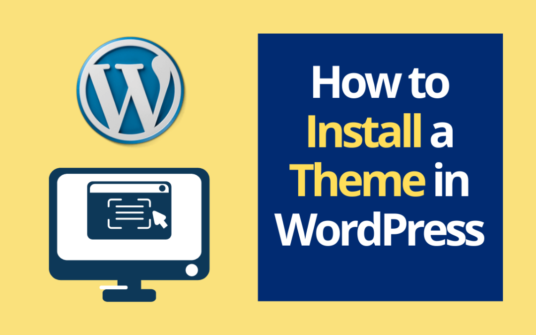How to Install a WordPress Theme? [Step by Step]