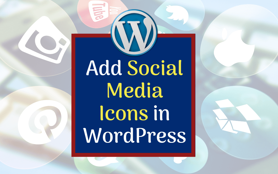 How to Add Social Media Icons in WordPress?