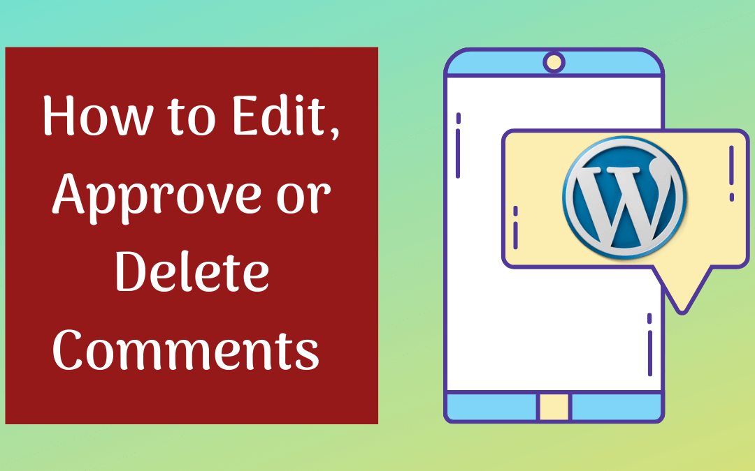How to Approve, Edit, or Delete Comments in WordPress?