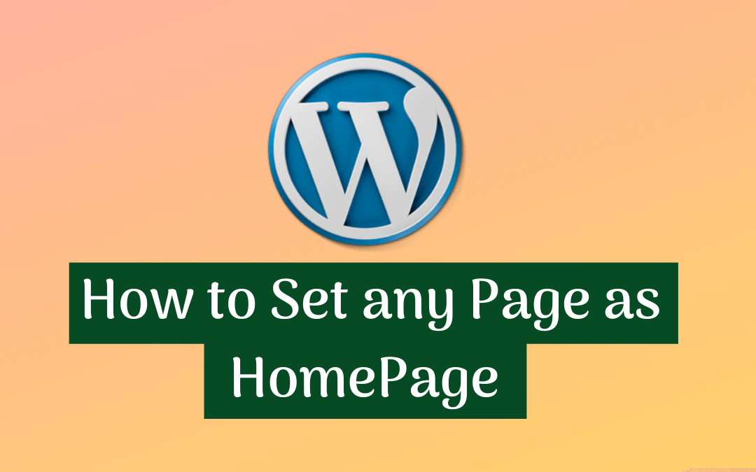 How to set any Page as HomePage in WordPress?
