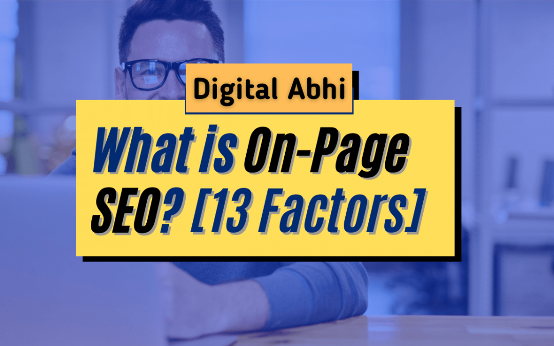 What is On Page SEO? 13 Ranking Factors of On-Page Optimization