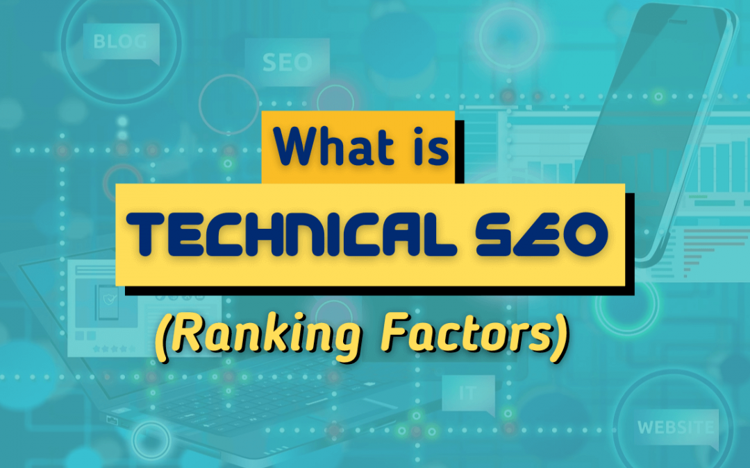 What is Technical SEO? 9 Factors to keep in Mind